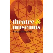Theatre and Museums by Susan Bennett