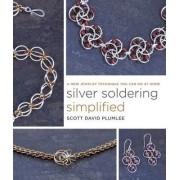 Silver Soldering Simplified by Scott David Plumlee