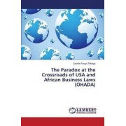 The Paradox at the Crossroads of USA and African Business Laws (Ohada) by Pouga Tinhaga Zachee