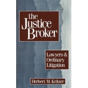 The Justice Broker by Professor Herbert M Kritzer