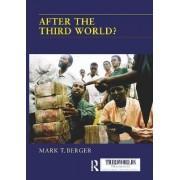 After the Third World? by Mark T. Berger