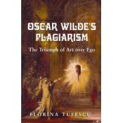 Oscar Wilde's Plagiarism by Florina Tufescu