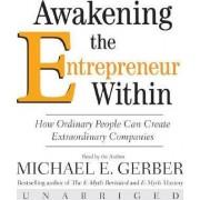 Awakening the Entrepreneur within by Michael E. Gerber