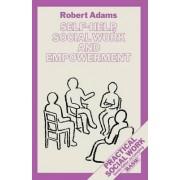 Self-help, Social Work and Empowerment by Robert Adams
