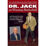 Dr Jack on Winning Basketball by Dr Jack Ramsay