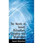 The Novels of Samuel Richardson by Samuel Richardson