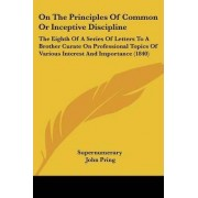 On The Principles Of Common Or Inceptive Discipline by Supernumerary