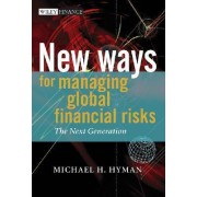 New Ways for Managing Global Financial Risks by M.H. Hyman