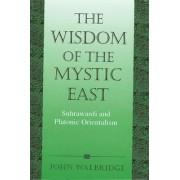 The Wisdom of the Mystic East: Suhrawardi and Platonic Orientalism