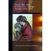 Total War and Historical Change by Arthur Marwick