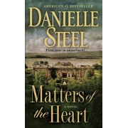 Matters of the Heart by Danielle Steel