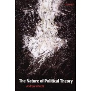 The Nature of Political Theory by Andrew Vincent