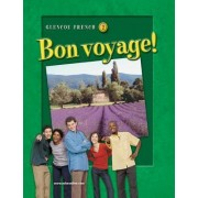 Glencoe French 2: Bon Voyage! by McGraw-Hill Education