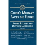 China's Military Faces the Future by James R. Lilley