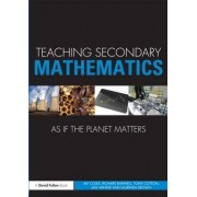 Teaching Secondary Mathematics as If the Planet Matters by Laurinda Brown