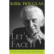 Let's Face It by Kirk Douglas