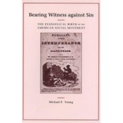 Bearing Witness Against Sin by Michael P. Young