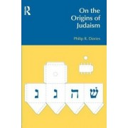 On the Origins of Judaism by Philip R. Davies