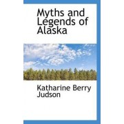 Myths and Legends of Alaska by Katharine Berry Judson