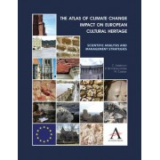 The Atlas of Climate Change Impact on European Cultural Heritage by Cristina Sabbioni