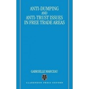Anti-Dumping and Anti-Trust Issues in Free-Trade Areas by Gabrielle Marceau