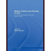 Media, Culture and Society in Iran by Mehdi Semati