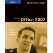 Microsoft Office 2007: Advanced Concepts and Techniques by Gary B. Shelly