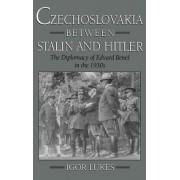Czechoslovakia between Stalin and Hitler by Igor Lukes