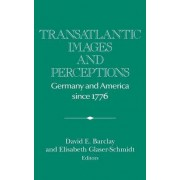 Transatlantic Images and Perceptions by David E. Barclay