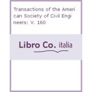 Transactions of the American Society of Civil Engineers: v. 160