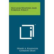 Nuclear Weapons and Foreign Policy by Henry A Kissinger