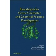Biocatalysis for Green Chemistry and Chemical Process Development by Junhua (Alex) Tao