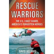 Rescue Warriors by David Helvarg