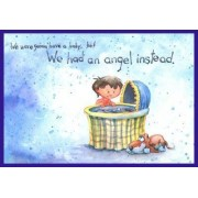 We Were Gonna Have A Baby, but We Had an Angel Instead by Pat Schwiebert