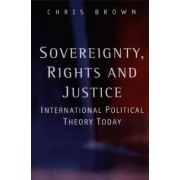 Sovereignty, Rights and Justice by Christopher Brown
