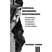 Radicals, Reformers and Reactionaries by Youssef Cohen
