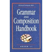 Grammar Ans Composition Handbook by McGraw-Hill/Glencoe