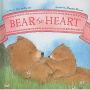 Bear of My Heart by Joanne Ryder