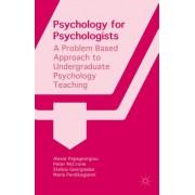 Psychology for Psychologists: A Problem Based Approach to Undergraduate Psychology Teaching