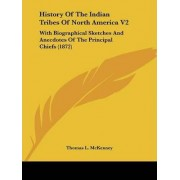 History of the Indian Tribes of North America V2 by Thomas L McKenney