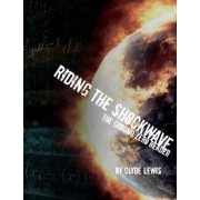 Riding the Shockwave - The Ground Zero Reader Volume One by Clyde Lewis