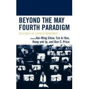 Beyond the May Fourth Paradigm by Kai-Wing Chow