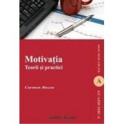 Motivatia. Teorii Si Practici - Carmen Buzea