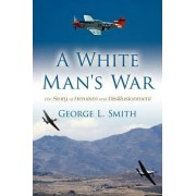 A White Man's War by George L Smith