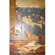Dreams of Life by Steven Ross Keith