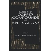 Handbook of Copper Compounds and Applications by H. Wayne Richardson