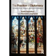 The Practice of Diplomacy by Keith Hamilton