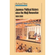 Japanese Political History since the Meiji Renovation, 1868-2000 by R. L. Sims
