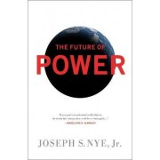 The Future of Power by Joseph S. Nye