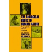 The Biological Roots of Human Nature by Timothy H. Goldsmith